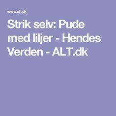 Strik selv: Pude med liljer - Hendes Verden - ALT.dk