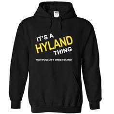 ITS A H Y LAND THING HOODIE  This shirt is for you! Tshirt, Women Tee and Hoodie are available. 👕 BUY IT here: https://www.sunfrog.com/Its-A-Hyland-Thing-Black-Hoodie.html?id=57545