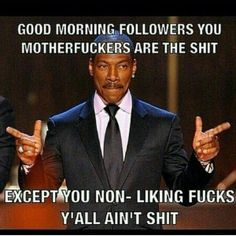 Funny Edmurphy Good Morning Memes Images Adult Humor Funny Quotes Funny Memes