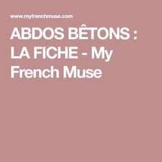 ABDOS BÊTONS : LA FICHE - My French Muse