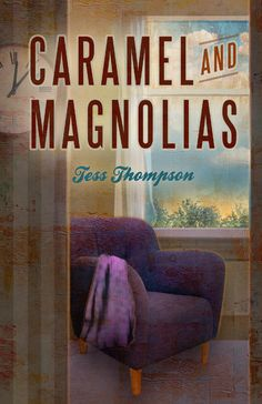 Tess Thompson gives us a sneak peek at the cover of her upcoming #romance novel, 'Caramel and Magnolias.' >>> Curious? Read a steamy excerpt after the jump!