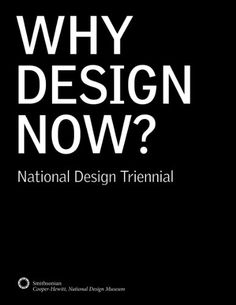 Why Design Now? National Design Triennial by Cara McCarty http://www.amazon.com/dp/0910503877/ref=cm_sw_r_pi_dp_1wr6tb1RFPS58