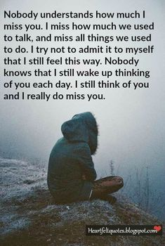 Heartfelt  Love And Life Quotes: Quotes about Missing Someone You Love.
