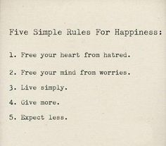 5 Simple Rules For Guaranteed Happiness