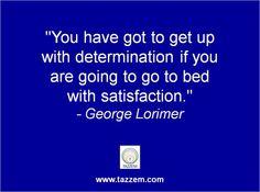 #Quote #Determination #Satisfaction #TAZZEM www.tazzem.com
