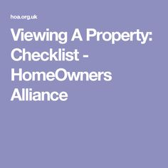 Viewing A Property: Checklist - HomeOwners Alliance