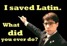 I saved Latin (Rushmore)