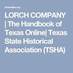 LORCH COMPANY | The Handbook of Texas Online| Texas State Historical Association (TSHA)
