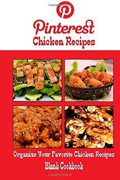Pinterest Chicken Recipes Blank Cookbook (Blank Recipe Book): Recipe Keeper For Your Pinterest Chicken Recipes by Debbie Miller http://www.amazon.com/dp/1500565482/ref=cm_sw_r_pi_dp_Qm-kvb1PWWM14