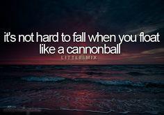 "Lyrics from ""Cannonball"" by Little Mix Lyric Art, Music Lyrics, Music Quotes, Kinds Of Music, Music Is Life, Little Mix Lyrics, Ed Sheeran Lyrics, One Direction Lyrics, Soundtrack To My Life"