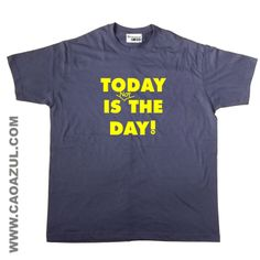 TODAY IS NOT THE DAY T-shirt