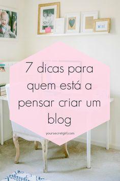 yoursecretgirl.com: 7 dicas para quem está a pensar criar um blog