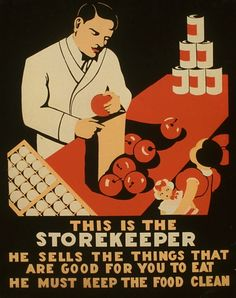 This Is The Storekeeper - He Sells the Things That Are Good For You to Eat - He Must Keep the Food Clean, WPA Poster, 1936 or 1937