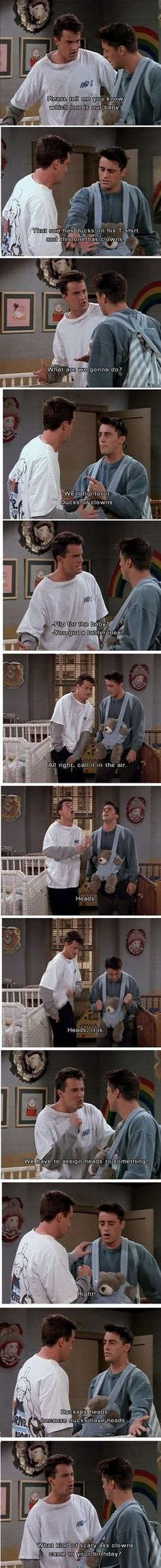 This is one of my all time favorite friends quotes !!  Friends Has Some Greatness Moments