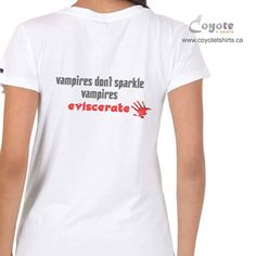Vampires don't sparkle vampires eviscerate. www.coyotetshirts.ca No minimum, no setup fee, small order friendly, personal customization guaranteed, 24 to 48 hour turnaround, at 5534 1A ST SW Calgary. #Calgary #Alberta #Stampeders #Gift #Coyotetshirts #yyc #CustomTees #CustomTshirts #CalgaryAlberta  Coyote T-Shirts | Custom Printed Apparel | Calgary, Alberta, Canada www.coyotetshirts.ca