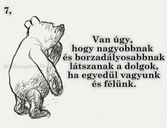 Winnie the Pooh as written by HP Lovecraft Geek Humor, Disney And Dreamworks, How I Feel, Karma, Illusions, Me Quotes, Writing, Feelings, Sayings