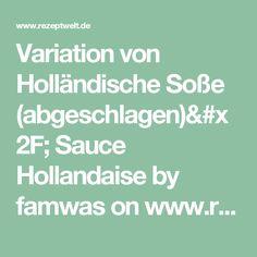 Variation von Holländische Soße (abgeschlagen)/ Sauce Hollandaise by famwas on www.rezeptwelt.de