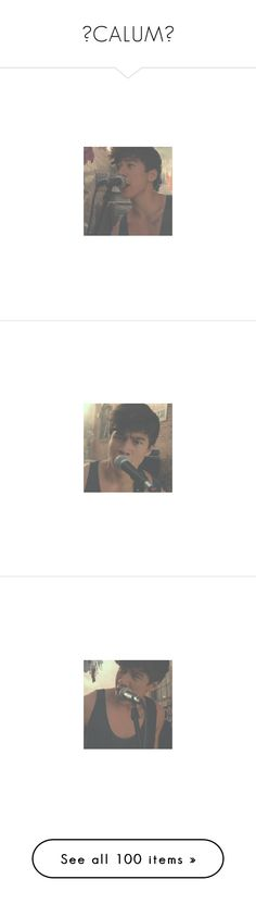 """❤CALUM❤"" by angelinipatini ❤ liked on Polyvore featuring calum, 5sos, calum hood, boys, pictures, 5 seconds of summer, baes, cal, celebs and pics"