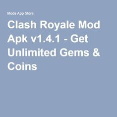 Clash Royale Mod Apk v1.4.1 - Get Unlimited Gems & Coins