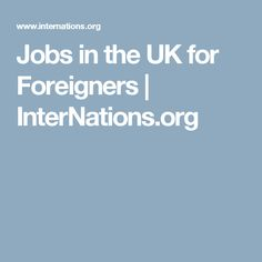 Jobs in the UK for Foreigners | InterNations.org