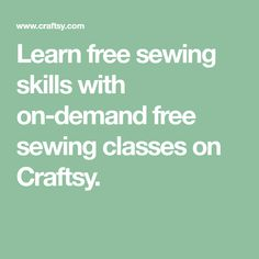 Learn free sewing skills with on-demand free sewing classes on Craftsy. Quilting Classes, Arts And Crafts, Diy Crafts, Sewing Class, Free Sewing, Sewing Projects, Quilts, Learning, Creative