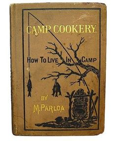 1878 Antique CAMP COOKERY VICTORIAN COOKBOOK Hunting Fishing Game Recipes Book
