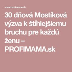 30 dňová Mostíková výzva k štíhlejšiemu bruchu pre každú ženu – PROFIMAMA.sk