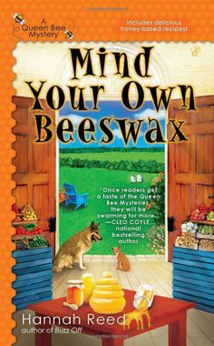 Mind Your Own Beeswax (A Queen Bee Mystery): Hannah Reed: 9780425241592: Amazon.com: Books This is book 2 of the series. Book 1 is not available in Nassau library system