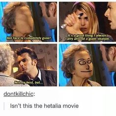 Yes. That is the Hetalia movie. <== does this mean that Italy is the tenth doctor <== More importantly, does that mean Germany is Rose? <-- Yes.