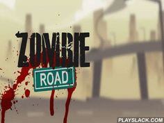 Zombie Road  Android Game - playslack.com , Your road is simply covered by the given  living-deads who want to turn you into one of them.   Use diverse kinds of armament for self-defense and assualt.   Don't allow them come close to you to be a human.   Kill zombie, collect cash on which it is accomplishable to purchase ammunitions for armament, and also to regenerate your health.