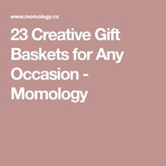23 Creative Gift Baskets for Any Occasion - Momology