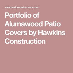 Portfolio of Alumawood Patio Covers by Hawkins Construction