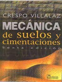 LIBROS LIMUSA: MECÁNICA DE SUELOS Y CIMENTACIONES Limusa Libro