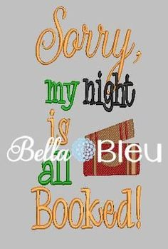 Sorry, My night is Booked! Reading Pillow or tee machine embroidery design