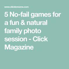 5 No-fail games for a fun & natural family photo session - Click Magazine