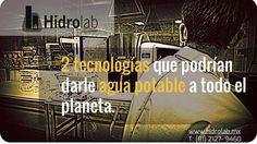 2 tecnologías que podrían darle agua potable a todo el mundo. http://ift.tt/1R1ZTzQ  EN HIDROLAB SABEMOS DE AGUA Hidrolab.- Procesos de monitoreo y análisis de laboratorio comprometiéndose con los mejores tiempos de respuesta. www.hidrolab.mx