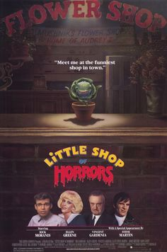 Little Shop Of Horrors  Who doesn't love this musical?  Steve Martin as the sadistic dentist...hysterical...