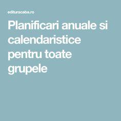 Planificari anuale si calendaristice pentru toate grupele
