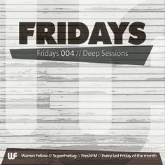 FRIDAYS 004    Recorded at FreshFM's SuperFreitag. Every last Friday of the month!