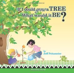 Susie Johnson illustrated this! If I could grow a TREE, http://www.amazon.com/dp/1467900206/ref=cm_sw_r_pi_awd_0sGksb0FZJ30G