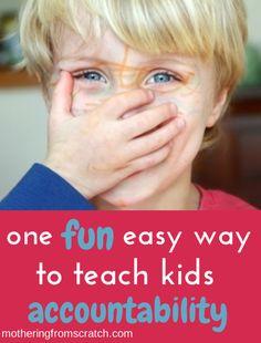 one fun, easy way to teach kids accountability www.motheringfromscratch.com
