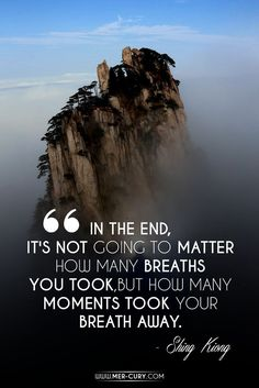 Life Quotes | This Is How To Make Your Life Count! | This life quote is important to remember to stay mindful during your days. You could die at the age of 110. But, that means nothing if you didn't enjoy everything that it allowed you to experience and learn. Don't try to make it through the day so you can add another one to your list of meaningless days. Instead, look for the meaning in it. Look for the value it has | http://mer-cury.com/quotes/25-life-quotes-that-can-change-your-life/
