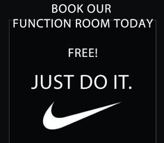 Get your function booked today! Free if you've more than 30 adult guests! Don't delay....JUST DO IT!!