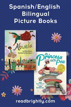 Bilingual picture books offer children the opportunity to develop a second language and expand their cultural awareness. Here are 15 Spanish/English gems. Spanish English, Spanish Words, English Study, How To Speak Spanish, Beginner Books, Toddler Books, Second Language, Chapter Books, Picture Books