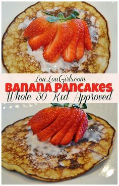 Pancakes, Whole 30 Kid Approved Lou Lou Girls : Banana Pancakes, Whole 30 Kid Approved!Lou Lou Girls : Banana Pancakes, Whole 30 Kid Approved! Whole 30 Menu, Whole 30 Dessert, Whole 30 Lunch, Whole 30 Diet, Whole 30 Breakfast, Paleo Whole 30, Paleo Breakfast, Whole 30 Rules, No Egg Breakfast