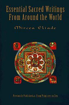 Essential Sacred Writings From Around the World by Mircea Eliade, http://www.amazon.com/dp/0062503049/ref=cm_sw_r_pi_dp_7a-0sb0F77EVW