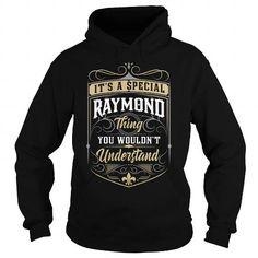 Cool RAYMOND RAYMONDYEAR RAYMONDBIRTHDAY RAYMONDHOODIE RAYMONDNAME RAYMONDHOODIES  TSHIRT FOR YOU T shirts