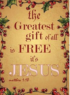 Jesus - The Greatest Gift of all is Free.It's Jesus. It cost Him everything because He sooooo loved the world, me included. Christmas Jesus, Christmas Quotes, Merry Christmas, Christian Christmas, Christmas Messages, Christmas Pictures, Winter Christmas, Christmas Scripture, Christmas Phrases
