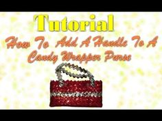 how to add handles to a candy wrapper purse