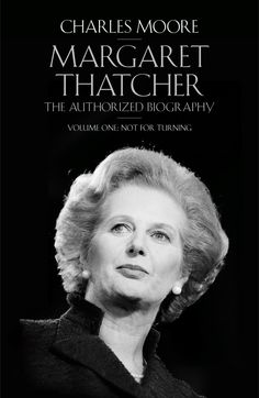 "Read ""Margaret Thatcher The Authorized Biography, Volume One: Not For Turning"" by Charles Moore available from Rakuten Kobo. 'One of the best political biographies I have ever read' Dominic Sandbrook, Sunday Times Not For Turning is the first vo. Margaret Thatcher Biography, The Iron Lady, Reading Rainbow, Political Figures, British History, Great Books, Nonfiction, Books To Read, Children's Books"